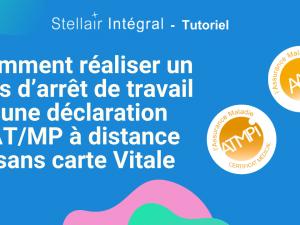 Comment réaliser un avis d'arrêt de travail ou une déclaration d'AT/MP à distance sans carte Vitale avec Stellair Intégral ?