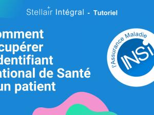 Comment récupérer l'Identifiant National de Santé d'un patient avec Stellair Intégral ?