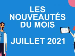 Les nouveautés du mois – juillet 2021