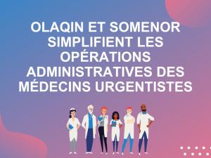 Olaqin et SOMENOR simplifient les opérations administratives des médecins urgentistes