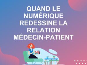 Quand le numérique redessine la relation médecin-patient